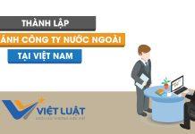Điều kiện thành lập chi nhánh công ty nước ngoài tại Việt Nam