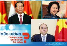 Lương chủ tịch nước - Chủ tịch QH - Thủ tướng chính phủ