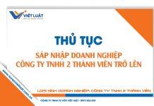 Thủ tục sáp nhập doanh nghiệp đối với công ty TNHH 2 thành viên trở lên
